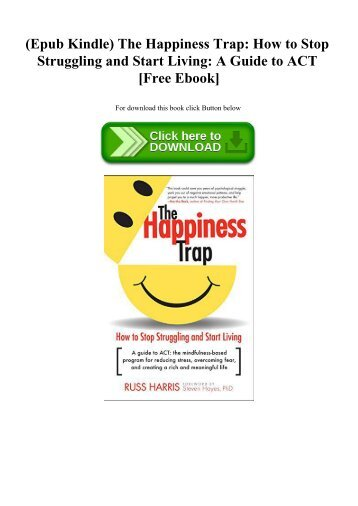 (Epub Kindle) The Happiness Trap How to Stop Struggling and Start Living A Guide to ACT [Free Ebook]