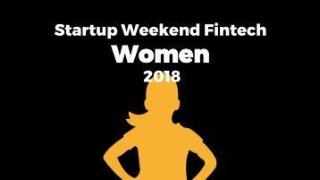 Startup Weekend Fintech Women_Um retrato delas no universo das finanças_2018