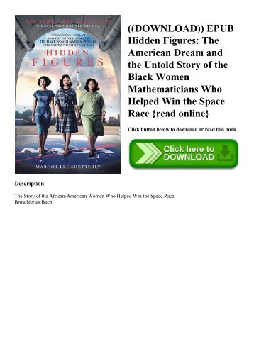 ((DOWNLOAD)) EPUB Hidden Figures The American Dream and the Untold Story of the Black Women Mathematicians Who Helped Win the Space Race {read online}
