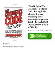 [EbooK Epub] The Confidence Code for Girls Taking Risks  Messing Up  and Becoming Your Amazingly Imperfect  Totally Powerful Self [PDF EBOOK EPUB KINDLE]