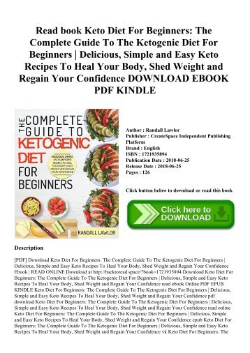 Read book Keto Diet For Beginners The Complete Guide To The Ketogenic Diet For Beginners  Delicious  Simple and Easy Keto Recipes To Heal Your Body  Shed Weight and Regain Your Confidence DOWNLOAD EBOOK PDF KINDLE