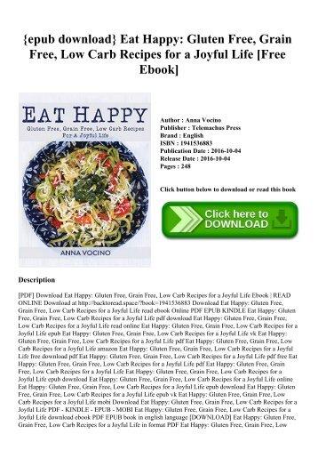 {epub download} Eat Happy Gluten Free  Grain Free  Low Carb Recipes for a Joyful Life [Free Ebook]
