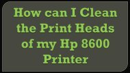 How can I clean the print heads of my Hp 8600 printer?