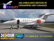Get Advance and Pocket Budget Air Ambulance Services in Gorakhpur and Varanasi by Medilift