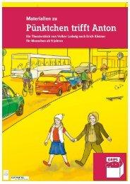 """""""Materialien zu Pünktchen trifft Anton"""" [PDF 5,6 - GRIPS Theater"""