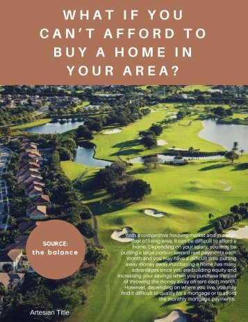 WHAT IF YOU CAN'T AFFORD TO BUY A HOME IN YOUR AREA_