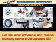 Get the most affordable and reliable plumbing service in Albuquerque NM.