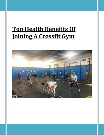 Top Health Benefits Of Joining A Crossfit Gym