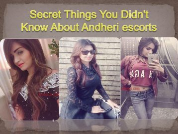 Secret Things You Didn't Know About Andheri escorts