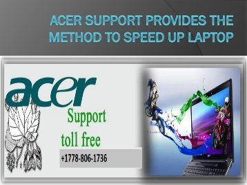 Acer support provides the method to speed up