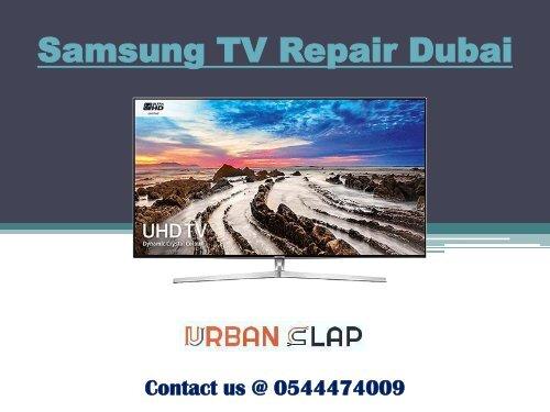 Samsung TV Repair Service in Dubai at cheap price, Contact @ 0544474009