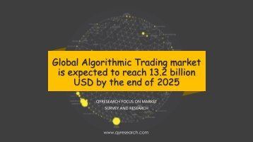 Global Algorithmic Trading market is expected to reach 13.2 billion USD by the end of 2025