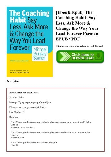 [EbooK Epub] The Coaching Habit Say Less  Ask More & Change the Way Your Lead Forever Forman EPUB  PDF