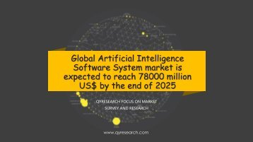 Global Artificial Intelligence Software System market is expected to reach 78000 million US$ by the end of 2025