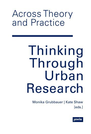 Across Theory and Practice: Thinking Through Urban Research