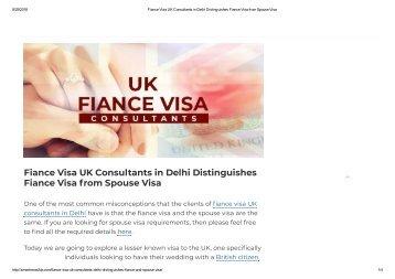 Fiance Visa UK Consultants in Delhi Distinguishes Fiance Visa from Spouse Visa