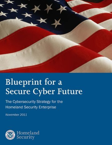 Blueprint for a Secure Cyber Future - U.S. Department of Homeland ...