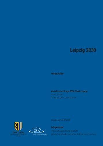 2.2 Teilgutachten: Verkehrsnachfrage 2030 Stadt Leipzig ptv AG