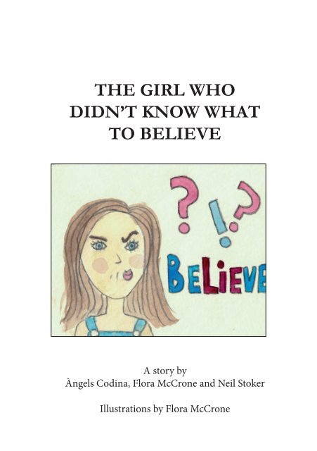 The Girl Who Didn't Know What To Believe