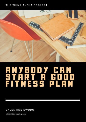 Anybody Can Start A Good Fitness Plan