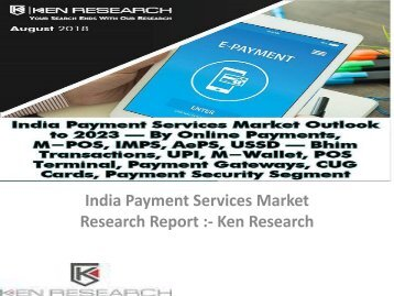 Payment Gateways Business Model India, Service Provides India, Growth of Payment Gateway India, India PoS Terminal Device Installations : Ken Research