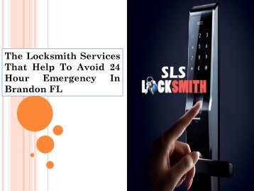 The Locksmith Services That Help To Avoid 24 Hour Emergency In Brandon FL