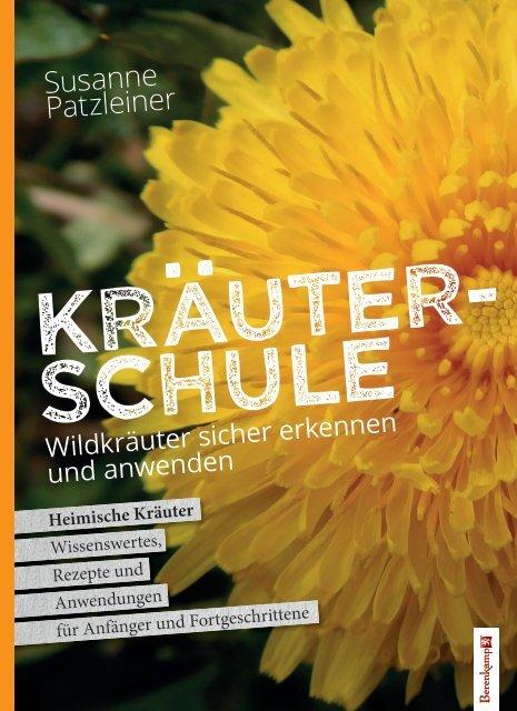 Susanne Patzleiner, Kräuterschule –Wildkräuter sicher erkennen und anwenden