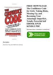 FREE~DOWNLOAD The Confidence Code for Girls Taking Risks  Messing Up  and Becoming Your Amazingly Imperfect  Totally Powerful Self EBOOK EPUB KINDLE PDF
