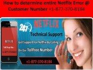 How to determine entire Netflix Error Customer number +1-877-370-8184