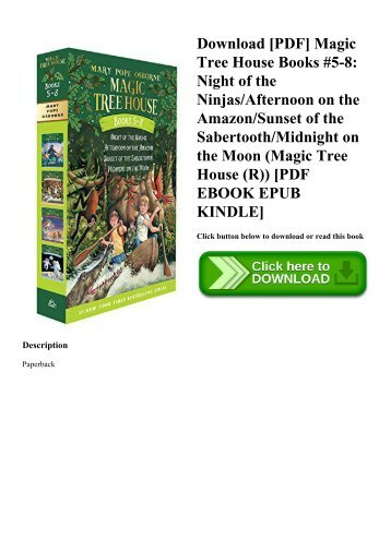 Download [PDF] Magic Tree House Books #5-8 Night of the NinjasAfternoon on the AmazonSunset of the SabertoothMidnight on the Moon (Magic Tree House (R)) [PDF EBOOK EPUB KINDLE]