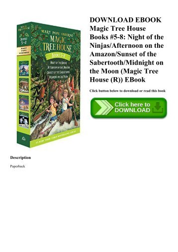 DOWNLOAD EBOOK Magic Tree House Books #5-8 Night of the NinjasAfternoon on the AmazonSunset of the SabertoothMidnight on the Moon (Magic Tree House (R)) EBook