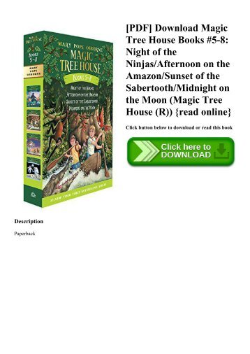 [PDF] Download Magic Tree House Books #5-8 Night of the NinjasAfternoon on the AmazonSunset of the SabertoothMidnight on the Moon (Magic Tree House (R)) {read online}