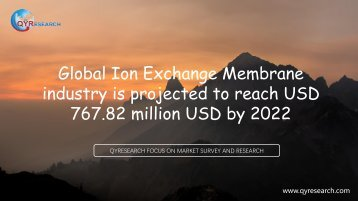 Global Ion Exchange Membrane industry is projected to reach USD 767.82 million USD by 2022
