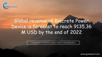 Global revenue of Discrete Power Device is forecast to reach 9135.36 M USD by the end of 2022