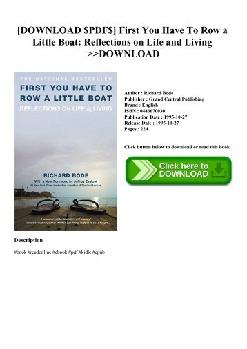 [DOWNLOAD $PDF$] First You Have To Row a Little Boat Reflections on Life and Living DOWNLOAD
