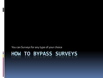 How to bypass surveys