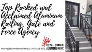 Top Ranked and Acclaimed Aluminum Railing, Gate and Fence Agency