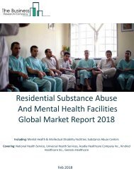 Residential Substance Abuse And Mental Health Facilities Global Market Report 2018 Sample