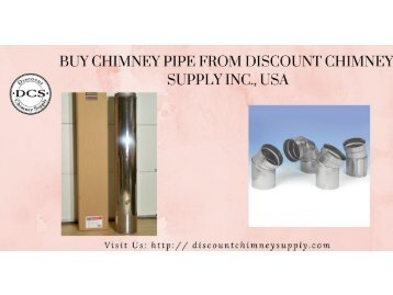Shop best Chimney Pipe from Discount Chimney Supply Inc., Loveland, USA