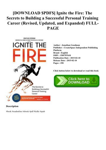 [DOWNLOAD $PDF$] Ignite the Fire The Secrets to Building a Successful Personal Training Career (Revised  Updated  and Expanded) FULL-PAGE