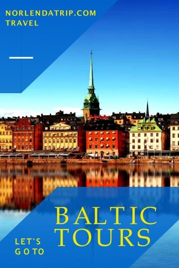 Memorable Baltic Tours & Travel - NorlendaTrip