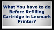 What You have to do Before Refilling Cartridge in Lexmark Printer?