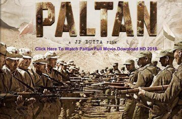 Watch Paltan Full Movie Download Hd 2018