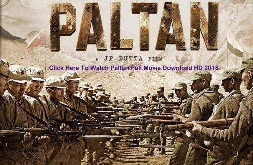 Watch Paltan Full Movie Download Hd 2018