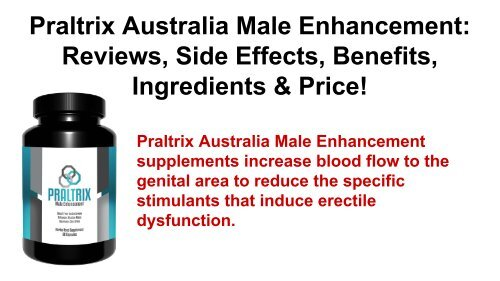 Praltrix Australia Male Enhancement : Increase Stamina for Spent More Time on Bed