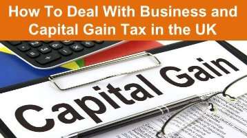 How To Deal With Business and Capital Gain Tax in the UK