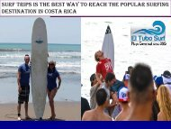 Surf Trips Is The Best Way To Reach The Popular Surfing Destination In Costa Rica