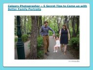 Calgary Photographer – 5 Secret Tips