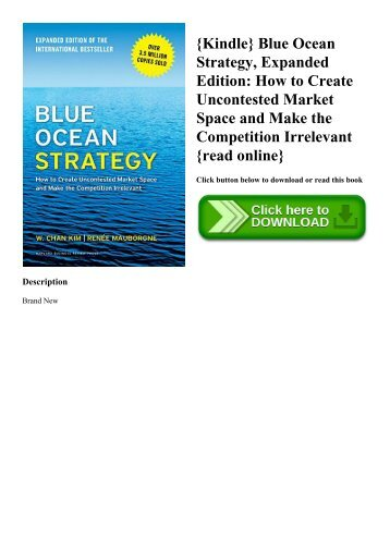 {Kindle} Blue Ocean Strategy  Expanded Edition How to Create Uncontested Market Space and Make the Competition Irrelevant {read online}