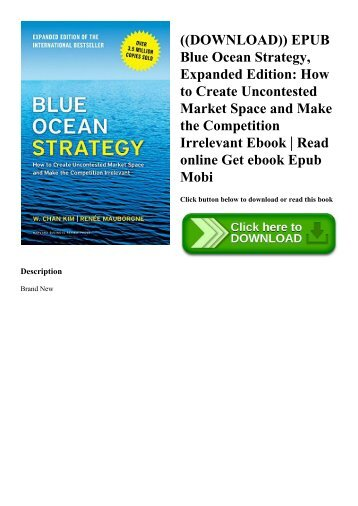 ((DOWNLOAD)) EPUB Blue Ocean Strategy  Expanded Edition How to Create Uncontested Market Space and Make the Competition Irrelevant Ebook  Read online Get ebook Epub Mobi